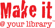 Make it at your library